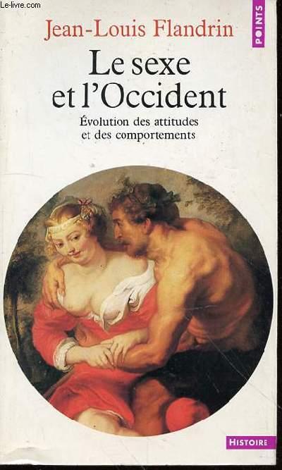 LE SEXE ET L'OCCIDENT : EVOLUTION DES ATTITUDES ET DES COMPORTEMENTS - COLLECTION