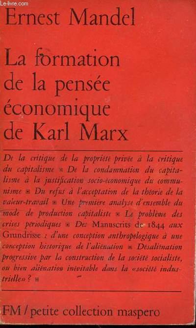 LA FORMATION DE LA PENSEE ECONOMIQUE DE KARL MARX - PETITE COLLECTION MASPERO.