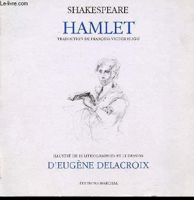 HAMLET - ILLUSTRE DE 16 LITHOGRAPHIES ET 21 DESSINS D'EUGENE DELACROIX.