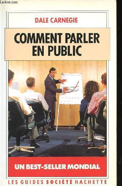 COMMENT PARLER EN PUBLIC - UN BEST SELLER MONDIAL