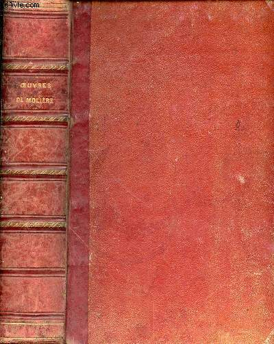 LES OEUVRES COMPLETES DE MOLIERE - NOUVELLE EDITION  - ACCOMPAGNEE DE NOTES TIREES DE TOUS LES COMMENTAIRES AVEC DES REMARQUES NOUVELLES PAR M. FELIX LEMAISTRE PRECEDEE DE LA VIE DE MOLIERE