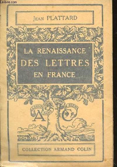 LA RENAISSANCE DES LETTRES EN FRANCE