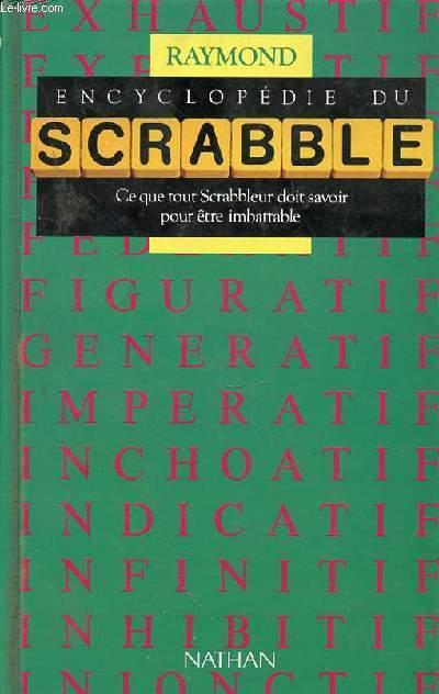ENCYCLOPEDIE DU SCRABBLE - Ce que tous scrabbleur doit savoir pour être imbattable