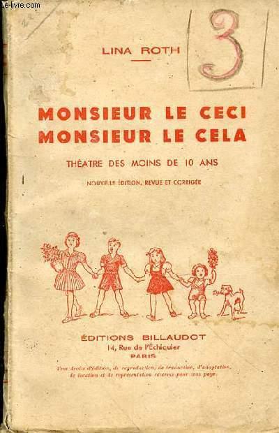 MONSIEUR LE CECI MONSIEUR LE CELA - THEATRE DES MOINS DE 10 ANS