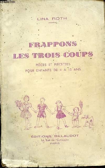 FRAPPONS LES TROIS COUPS - PIECES ET PIECETTES POUR ENFANTS DE 4 A 15 ANS