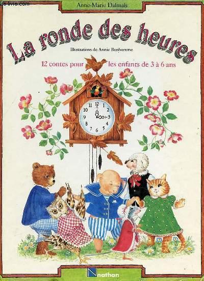 LA RONDE DES HEURES - 12 CONTES POUR LES ENFANTS DE 3 à 6 ANS