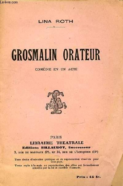 GROSMALIN ORATEUR - COMEDIE EN 1 ACTE