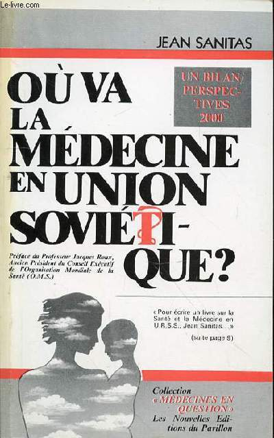 OU VA LA MEDECINE EN UNION SOVIETIQUE?