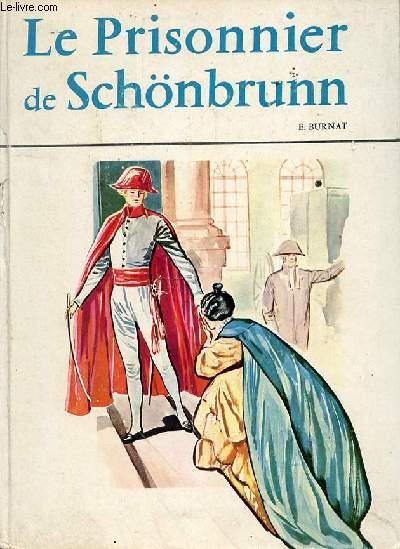 LE PRISONNIER DE SCHONBRUNN
