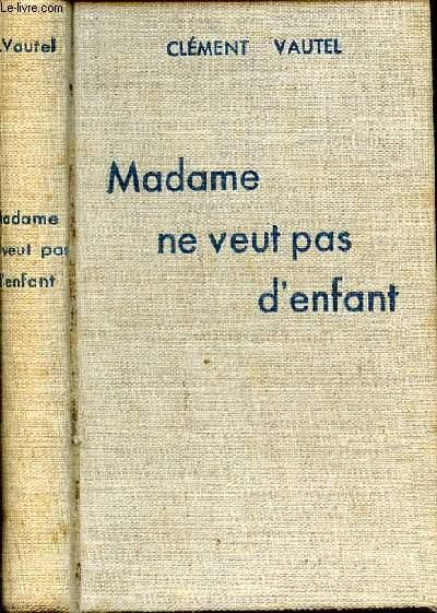 MADAME NE VEUT PAS D'ENFANT