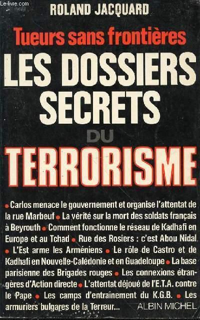 TUEURS SANS FROINTIERES LES DOSSIERS SECRETS DU TERRORISME