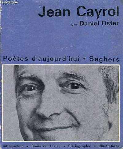CAYROL JEAN - POETES D'AUJOURD'HUI - SEGHERS
