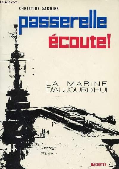 PASSERELLE ECOUTE! LA MARINE D'AUJOURD'HUI