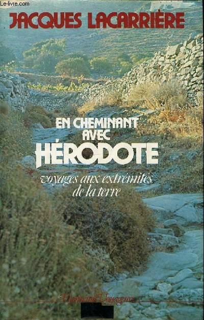 EN CHEMINANT AVEC HERODOTE VOYAGES AUX EXTREMITES DE LA TERRE