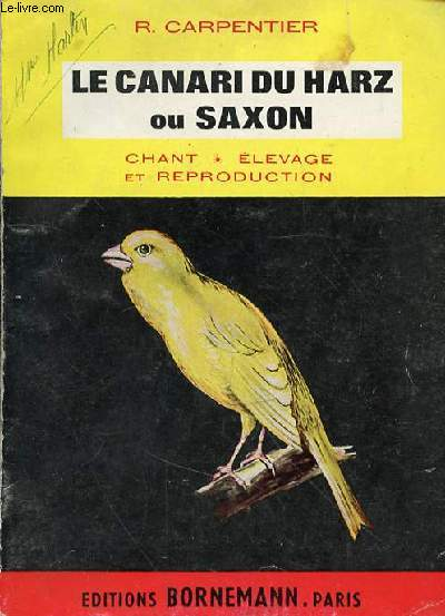 LA CANARI DU HARZ OU SAXON - CHANT ELEVAGE ET REPRODUCTION