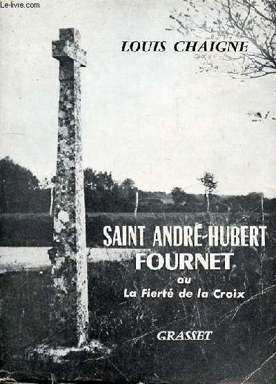 SAINT ANDRE-HUBERT FOURNET OU LA FIERTE DE LA CROIX