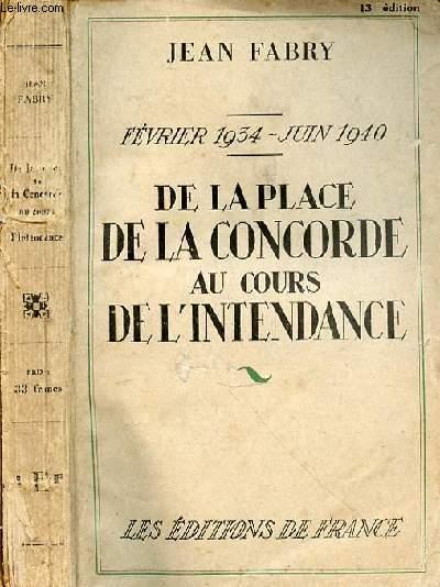 FEVRIER 1934-JUIN 1940 -DE LA PLACE DE LA CONCORDE AU COURS DE L'INDENDANCE