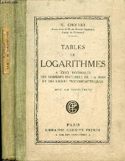TABLES DE LOGARITHMES A 5 DECIMALES DES NOMBRES NATURELS DE 1 A 10000 ET LES LIGNES TRIGONOMETRIQUES