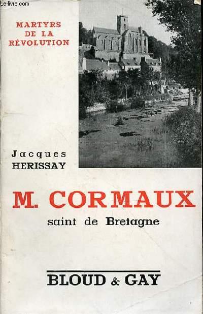 M. CORMAUX SAINT DE BRETAGNE - MARTYRS DE LA REVOLUTION