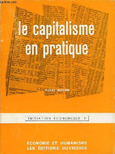 LE CAPITALISME EN PRATIQUE - INITIATION ECONOMIQUE - 2