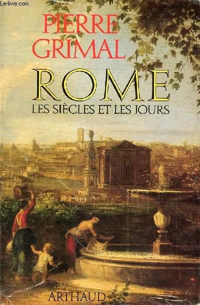 ROME LES SIECLES ET LES JOURS