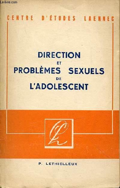 DIRECTION ET PROBLEMES SEXUELS DE L'ADOLESCENT