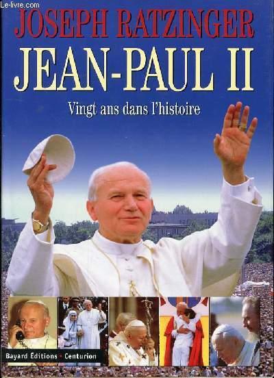 JEAN-PAUL II VINGT ANS DANS L'HISTOIRE