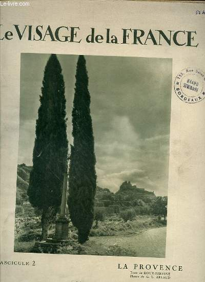LE VISAGE DE LA FRANCE FASCICULE N°2 - LA PROVENCE -LE PONT DU GARD - LE THEATRE ROMAIN DE VAISON - LES ARENES DE NIMES - UNE ARLESIENNE - LES BAUX - MARTIGUES...