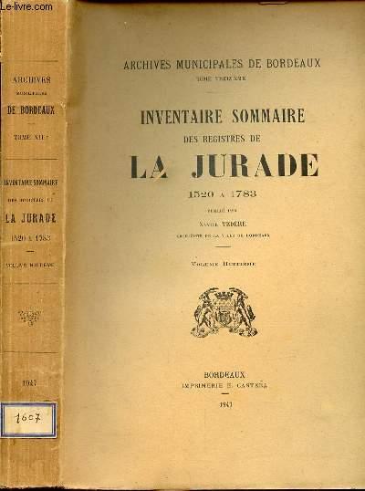 INVENTAIRE SOMMAIRE DES REGISTRES DE LA JURADE 1520 A 1783 -VOLUME HUITIEME -  ARCHIVES MUNICIPALES DE BORDEAUX TOME 13EME
