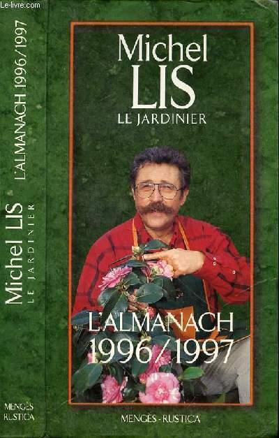 MICHEL LIS LE JARDINIER L'ALMANACH 1996/1997