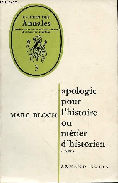 APOLOGIE POUR L'HISTOIRE POUR L'HISTOIRE OU METIER D'HISTORIEN - 4EME EDITION