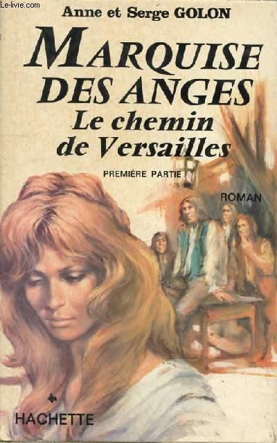 MARQUISE DES ANGES LE CHEMIN DE VERSAILLES - 1ERE PARTIE