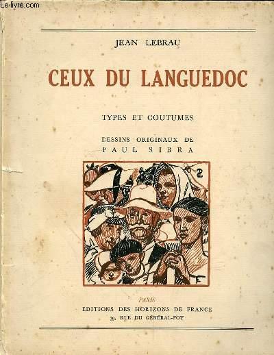 CEUX DU LANGUEDOC  - TYPES ET COUTUMES - DESSINS ORIGINAUX DE PAUL SIBRA