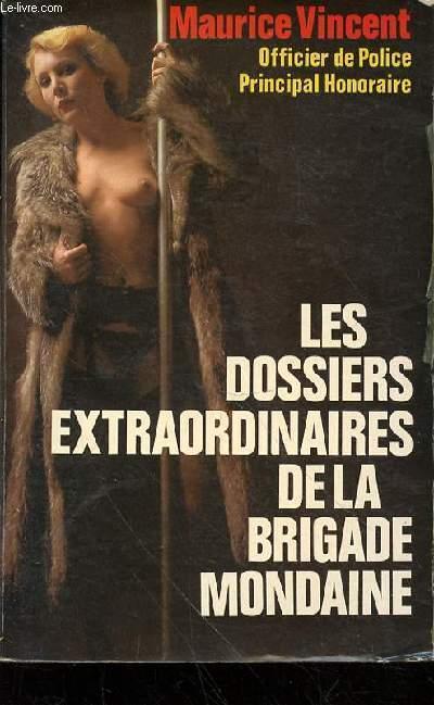 LES DOSSIERS EXTRAORDINAIRES DE LA BRIGADE MONDAINE