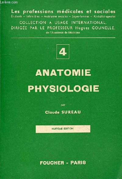 ANATOMIE PHYSIOLOGIE- 8EME EDITION - CELLULES ET TISSUS - OSTEOLOGIE - ARTICULATIONS - MUSCLES - SYSTEME NERVEUX - APPAREIL RESPIRATOIRE