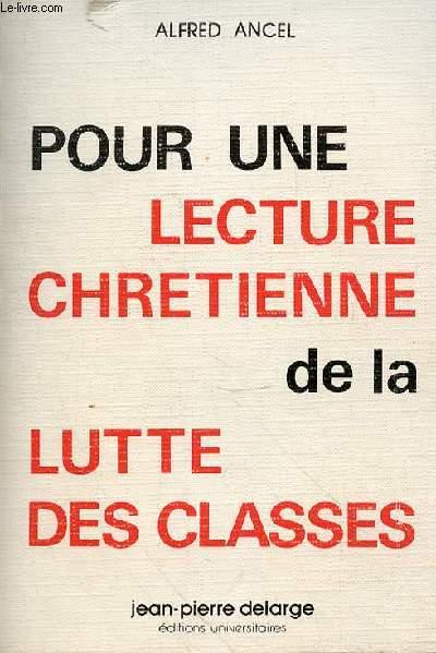 POUR UNE LECTURE CHRETIENNE DE A LUTTE DES CLASSES