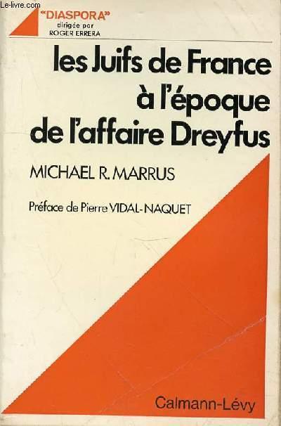 LES JUIFS DE FRANCE A L'EPOQUE DE L'AFFAIRE DREYFUS - L'ASSIMILATION A L'EPREUVE