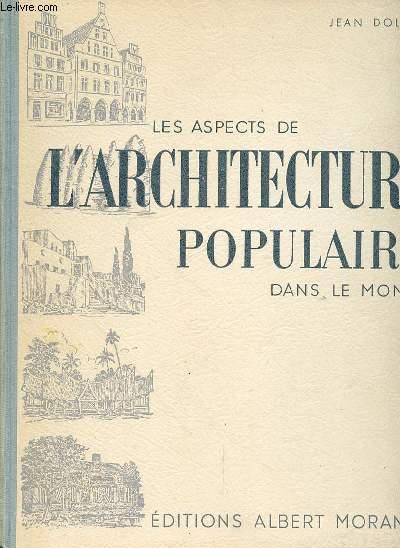 LES ASPECTS DE L'ARCHITECTURE POPULAIRE DANS LE MONDE