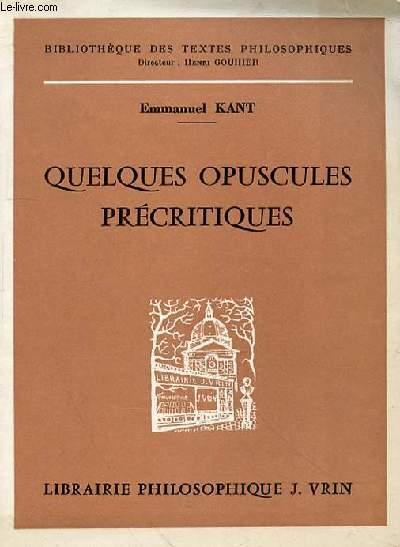 QUELQUES OPUSCULES PRECRITIQUES