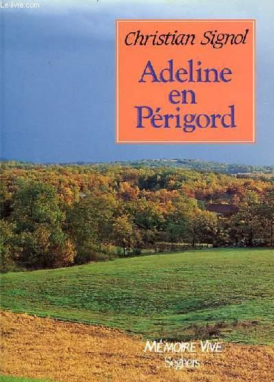 ADELINE EN PERIGORD