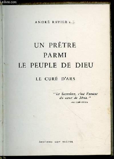 UN PRETRE PARMI LE PEUPLE DE DIEU LE CURE D'ARS