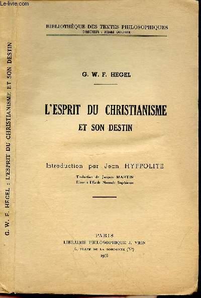 L'ESPRIT DU CHRISTIANIME ET SON DESTIN - Introduction par Jean Hyppolite - traduction de Jacques Martin.²²²