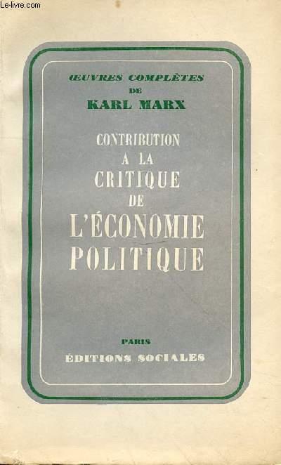 OEUVRES COMPLETES DE KARL MARX - CONTRIBUTION A LA CRITIQUE DE L'ECONOMIE POLITIQUE