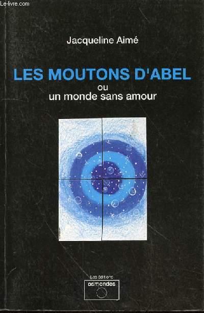 LES MOUTONS D'ABEL OU UN MONDE SANS AMOUR