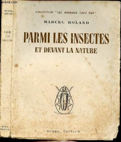 PARMI LES INSECTES ET DEVANT LA NATURE