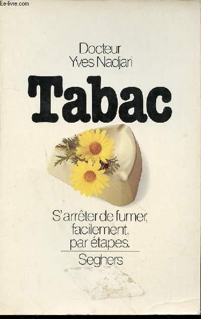 TABAC - S'ARRETER DE FUMER, FACILEMENT, PAR ETAPES.