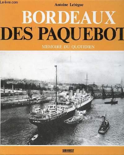 BORDEAUX DES PAQUEBOTS - MEMOIRE DU QUOTIDIEN