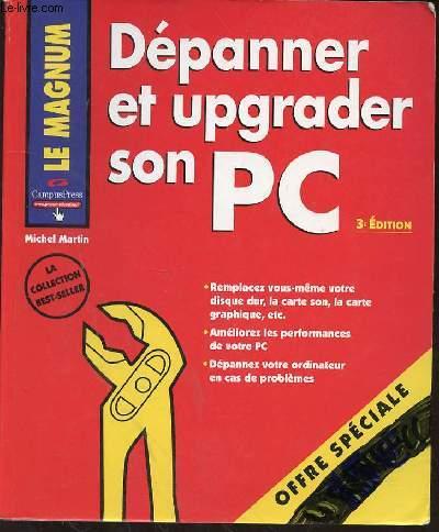 DEPANNER ET UPGRADER SON PC - 3EME EDITION - REMPLACER VOUS MEME LE DISQUE DUR - LA CARTE SON - LA CARTE
