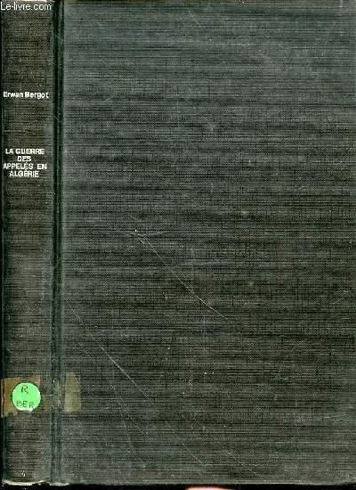 LA GUERRE DES APPELES EN ALGERIE (1956-1962)