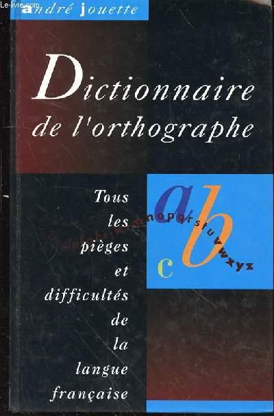DICTIONNAIRE DE L'ORTHOGRAPHE